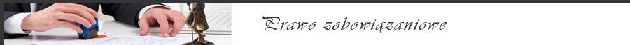 prawo zobowiązaniowe - gkw adwokaci - adwokat bielsko - adwokat czechowice